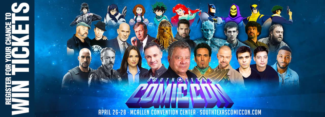 Register for your chance to win tickets to South Texas Comic Con 2019 – April 26-28th at the McAllen Convention Center! This is the big one! Don't miss your chance to meet these incredible guests!