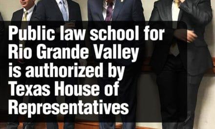 Public law school for Rio Grande Valley is authorized by Texas House of Representatives