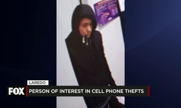 Laredo Authorities Seek Person of Interest in Cell Phone thefts