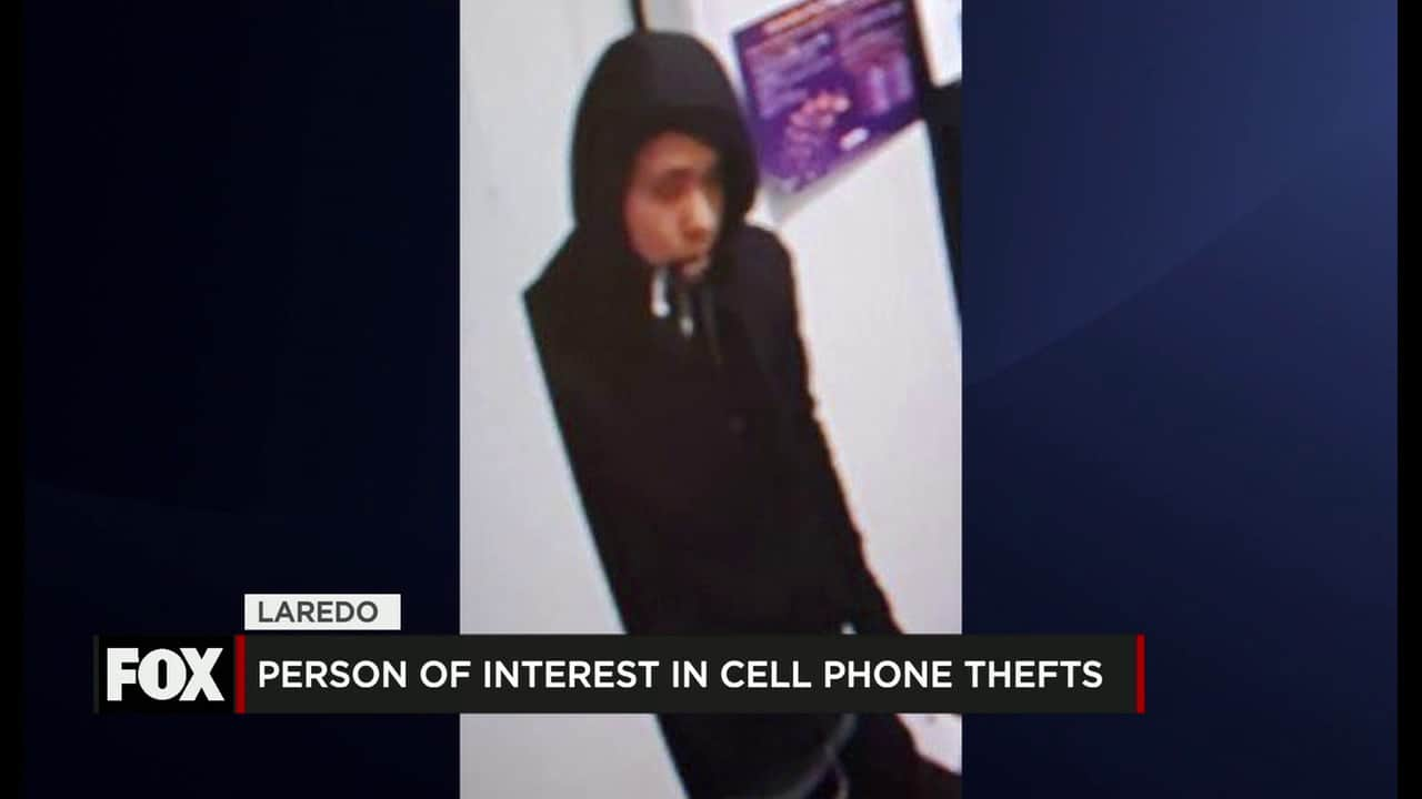 Laredo Authorities Seek Person of Interest in Cell Phone thefts 1