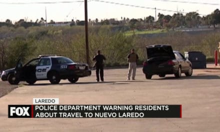 Police Warn Residents About Traveling to Nuevo Laredo