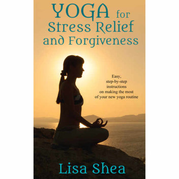 Free Yoga for Stress Relief and Forgiveness eBook