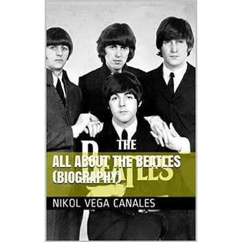 Free ebook, All About The Beatles (Biography) by Nikol Vega Canales