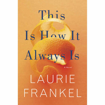 100 free copies of Laurie Frankel's This Is How It Always Is book