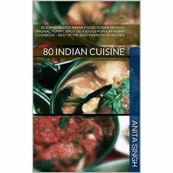 Free ebook, 80 Sophisticated Indian Foods Cuisine