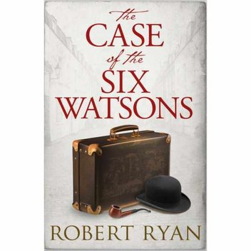 Free ebook, The Case of the Six Watsons by Robert Ryan