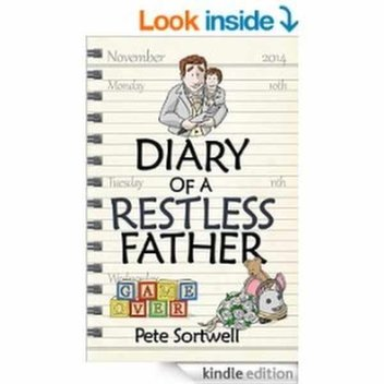 Free ebook, The Diary Of A Restless Father: months 10-15
