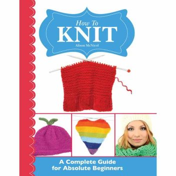 Free ebook, How To Knit: A Complete Guide for Absolute Beginners eBoo