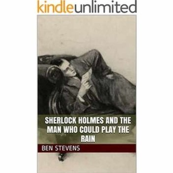Free ebook, Sherlock Holmes and the Man Who Could Play the Rain