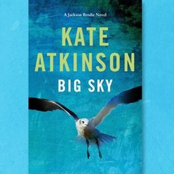 Claim a free copy of Kate Atkinson's Big Sky