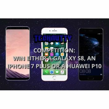 Win either a Samsung Galaxy S8, an iPhone 7 Plus, or a Huawei P10