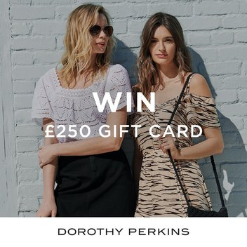 Claim a £250 gift card to spend at Dorothy Perkins