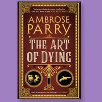 Get one of 100 copies of Ambrose Parry's The Art of Dying