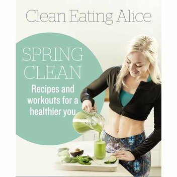 Free ebook, Clean Eating Alice Spring Clean: Recipes and Workouts for a Healthier You