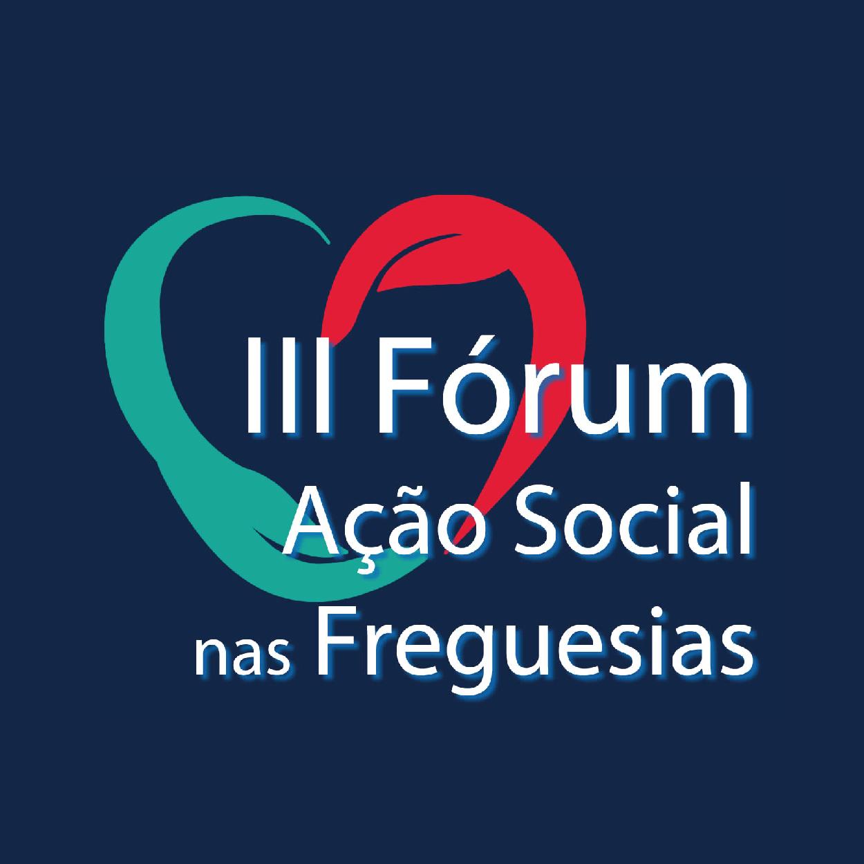 """III Fórum """"Ação Social nas Freguesias"""""""