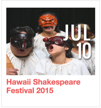 Hawaii Shakespeare Festival 2015