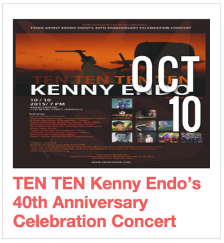 TEN TEN Kenny Endo's 40th Anniversary Celebration Concert