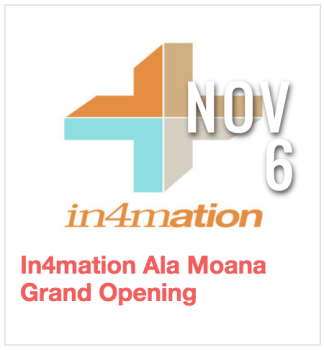 In4mation Ala Moana Grand Opening