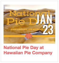 National Pie Day at Hawaiian Pie Company