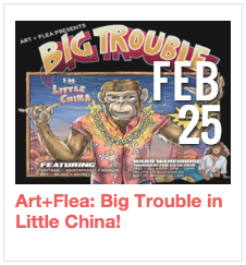Art+Flea: Big Trouble in Little China