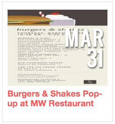 Burgers & Shakes Pop-up at MW Restaurant