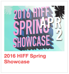 2016 HIFF Spring Showcase