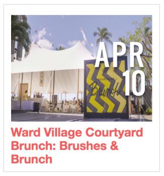 Ward Village Courtyard Brunch: Brushes & Brunch
