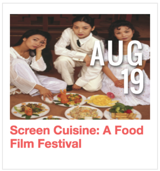 Screen Cuisine: A Food Film Festival
