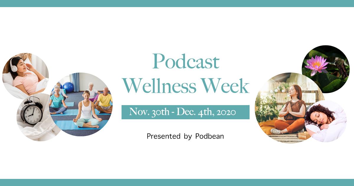 Podcast Wellness Week