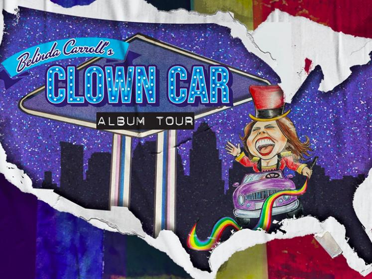 Belinda Carroll's Clown Car Tour