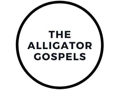 The Alligator Gospels