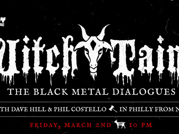 Witch Taint: The Black Metal Dialogues tickets - Good Good Comedy Theatre