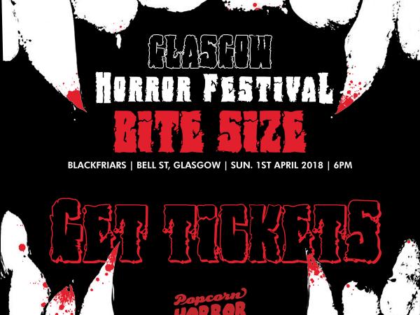Glasgow Horror Festival: BITESIZE