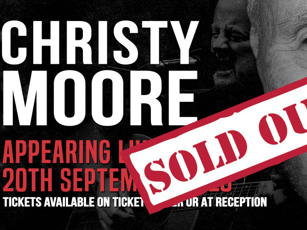 Christy Moore - SOLD OUT tickets - Armagh City Hotel