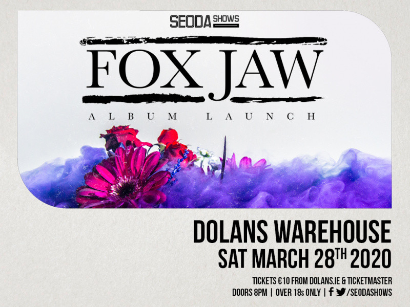 Fox Jaw proudly presented by Seoda Shows tickets - Dolans pub