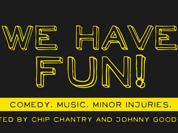 We Have Fun Event tickets - Good Good Comedy Theatre