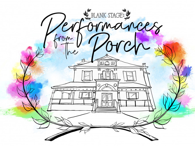 Blank Stage: Performances from the Porch
