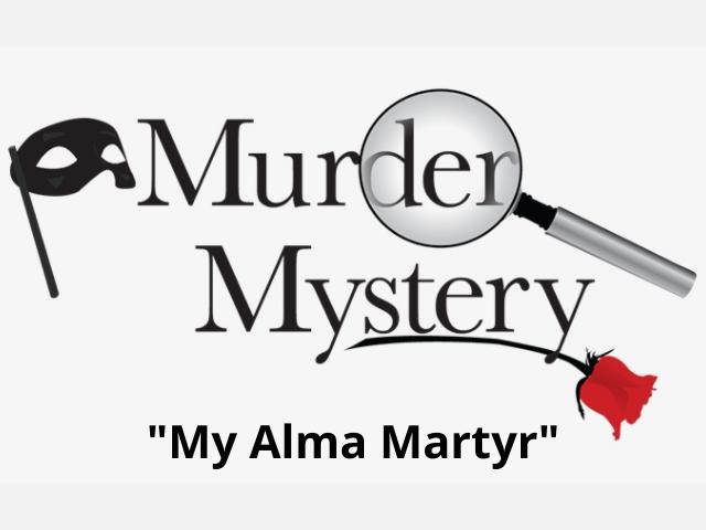 Murder Mystery: My Alma Martyr