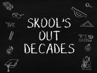 Skool's Out Dancing Through The Decades