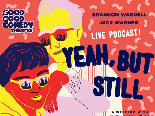 Yeah, But Still (Live Podcast) Event tickets - Good Good Comedy Theatre