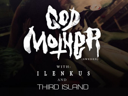 God Mother (Swe) / Ilenkus  Third Island Event tickets - Dolans pub