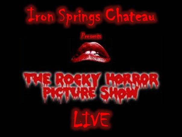 ROCKY HORROR PICTURE SHOW Event tickets - Iron Springs Chateau
