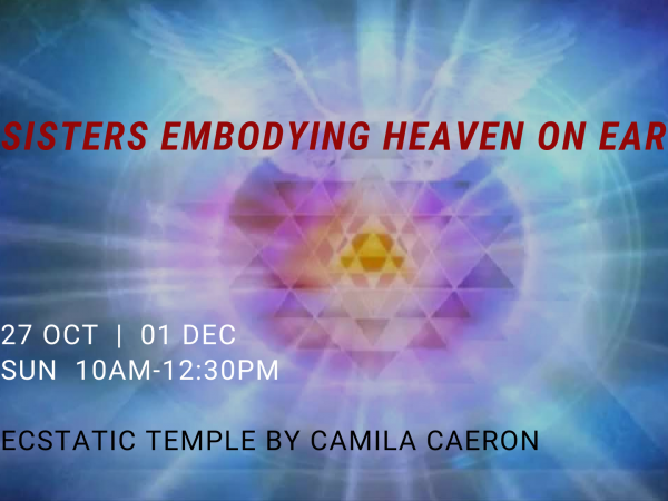 Sisters Embodying Heaven on Earth Event tickets - Ecstatic Temple