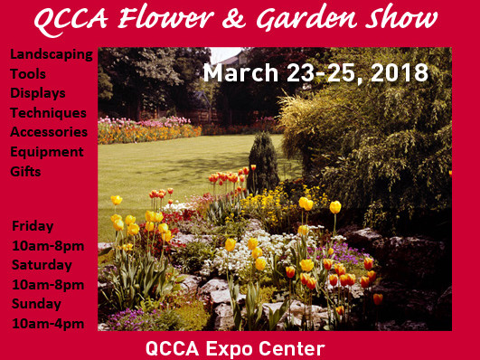QCCA Flower and Garden Show - 2018 Event tickets - QCCA Expo Center