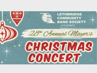 28th Annual Mayor's Christmas Concert Event tickets - Lethbridge Community Band Society