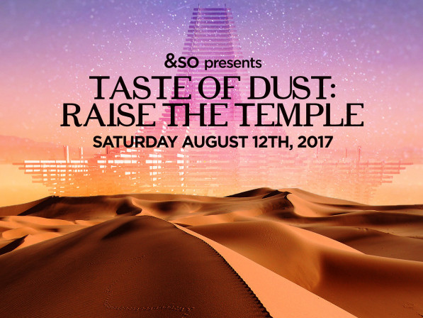 Taste Of Dust: Raise The Temple Event tickets - ZIGZAG