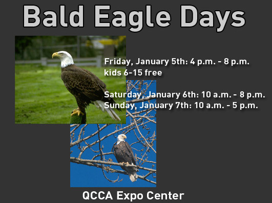 Bald Eagle Days - 2018 Event tickets - QCCA Expo Center