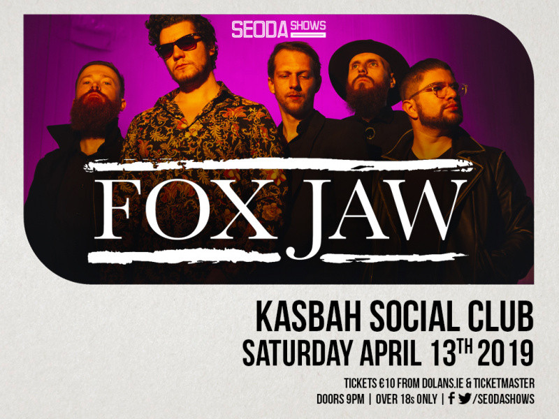 Fox Jaw proudly presented by Seoda Shows Event tickets - Dolans pub