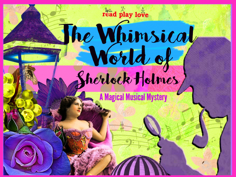 The Whimsical World of Sherlock Holmes tickets - Read Play Love