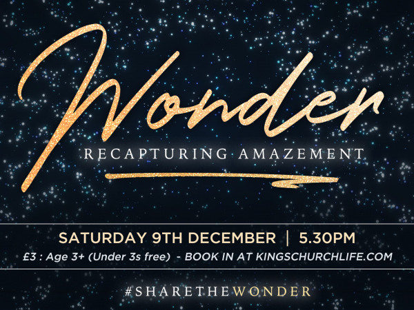 WONDER : KINGS CHRISTMAS EVENT Event tickets - Kings Church